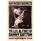 Unfinished Business - The Life & Times of Danny Gatton
