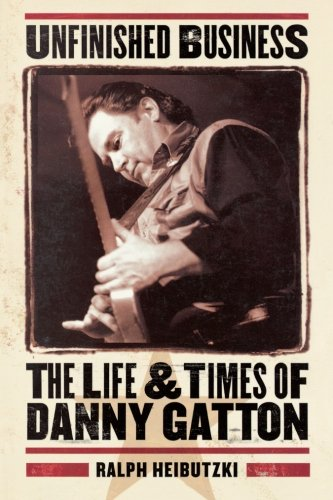 Unfinished Business: The Life & Times of Danny Gatton ()