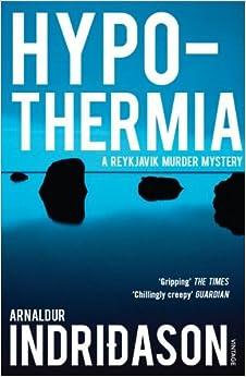Hypothermia by Arnaldur Indridason (2010-08-01)