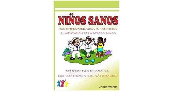 NIÑOS SANOS (108 Enfermedades infantiles: asma, bronquitis, anemia, alergias, etc)  (Kindle Edition) (Spanish Edition) - Kindle edition by Jorge Valera.