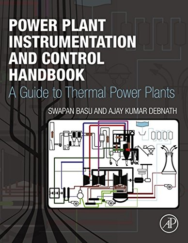 Power Plant Instrumentation and Control Handbook: A Guide to Thermal Power Plants ()