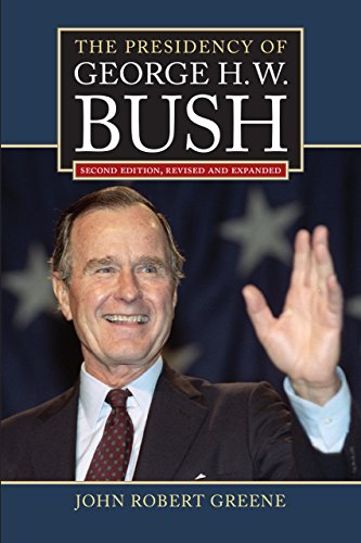 The Presidency of George H. W. Bush: Second Edition, Revised Pdf