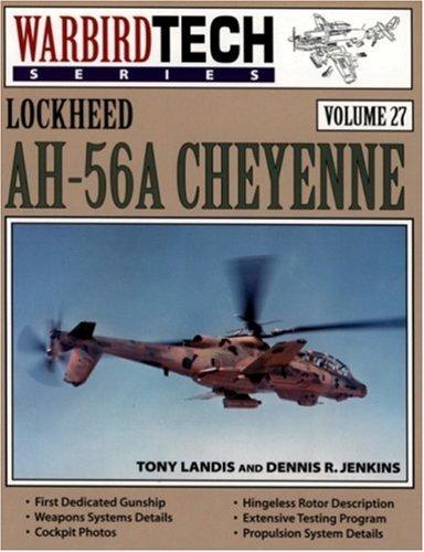 Read Online Lockheed AH-56A Cheyenne - Warbird Tech Vol. 27 pdf