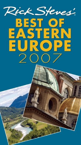Read Online Rick Steves' Best of Eastern Europe 2007 pdf