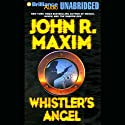 Whistler's Angel Audiobook by John R. Maxim Narrated by Dick Hill