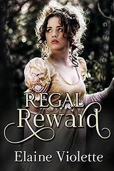 Regal Reward by [Violette, Elaine]