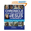 Chronicle of the Life and Teachings of Jesus of Nazareth: The Greatest News Stories 7 BC AD 30 (MONOTONE EDITION)