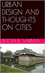 URBAN DESIGN AND  THOUGHTS ON CITIES (English Edition)