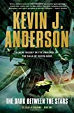 download ebook the dark between the stars (saga of shadows) by kevin j. anderson (2014-06-03) pdf epub