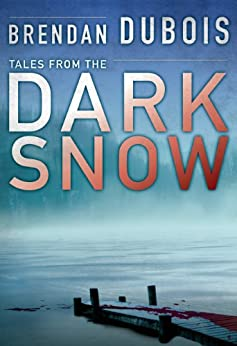 Tales from The Dark Snow by [DuBois, Brendan]