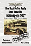How Much Do You Really Know about the Indianapolis 500?, Pat Kennedy, 1449088945