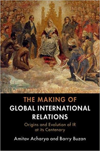 The Making of Global International Relations: Origins and Evolution