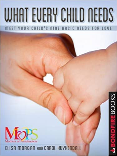 Read What Every Child Needs: Meet Your Child's Nine Basic Needs for Love PDF, azw (Kindle)