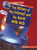 The History of the Internet and the World Wide Web, Art Wolinsky, 0766012611