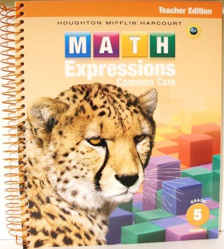 Math Expressions: Teacher Edition, Volume 1 Grade 5 2013