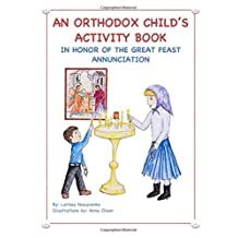 An Orthodox Child's Activity Book: In Honor of the Great Feast Annunciation
