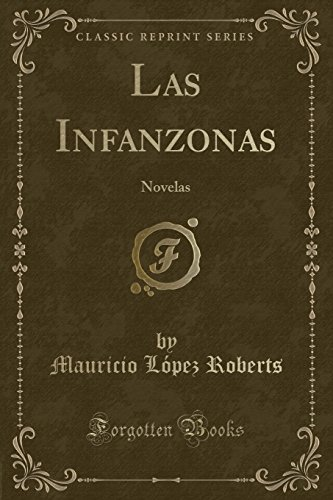 Las Infanzonas: Novelas (Classic Reprint) (Spanish Edition)