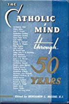 The Catholic Mind Through 50 Years 1903-1953…