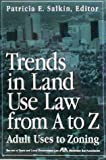 2001 Trends in Land Use Law : Adult Uses to Zoning and Everything In-Between, , 1570739323