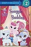 Snuggle Buddies (Disney Princess: Palace Pets) (Step into Reading)