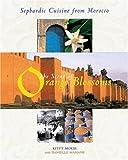The Scent of Orange Blossoms: Sephardic Cuisine from Morocco