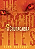 #2 The Chupacabra (The Cryptid Files)