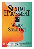 Sexual Harassment : Women Speak Out, , 0895945444