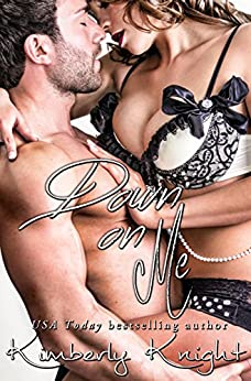 Down on Me (Club 24 Book 7) by [Knight, Kimberly]