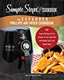 The Expanded Phillips Air Fryer Cookbook, a Simple