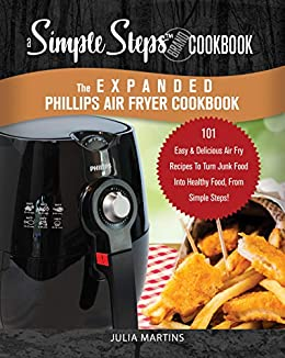 Amazon.com: The Expanded Phillips Air Fryer Cookbook, a
