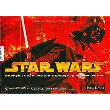 Star Wars: George Lucas Und Die Schopfung Seiner Welten. Bonus CD-ROM Mit Exklusien Fotos & Mini-Videos