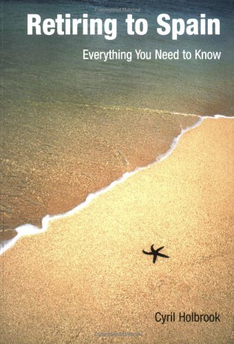 Read Online Retiring to Spain: Everything You Need to Know ebook