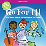 img - for Go For It! Start Smart, Have Fun, & Stay Inspired in Any Activity (American Girl) book / textbook / text book