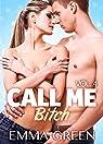 Call me Bitch, tome 4 par Emma  Green