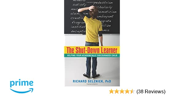 Understanding Shut Down Learners >> The Shut Down Learner Helping Your Academically Discouraged