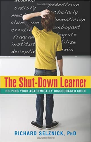 Understanding Shut Down Learners >> The Shut Down Learner Helping Your Academically Discouraged Child