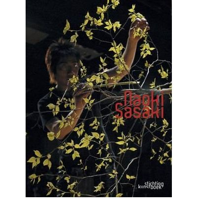 Naoki Sasaki, Japanese Contemporary Floral Art (Hardback) - Common
