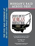 Morgan's Raid Across Ohio: The Civil War Guidebook of the John Hunt Morgan Heritage Trail