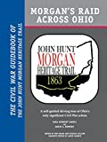 img - for Morgan's Raid Across Ohio: The Civil War Guidebook of the John Hunt Morgan Heritage Trail book / textbook / text book