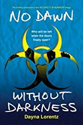 No Dawn without Darkness: No Safety In Numbers: Book 3 by Lorentz, Dayna (2014) Hardcover