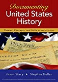 Documenting United States History: Themes, Concepts, and Skills for the AP* Course