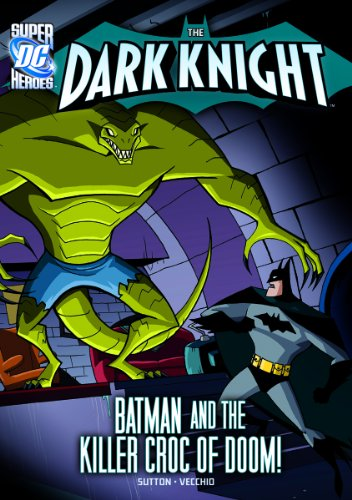 The Dark Knight: Batman and the Killer Croc of (Batman Dark Knight Comic Book)