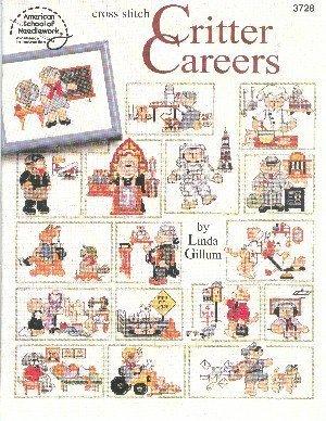 Critter Careeers (American School of Needlework #3728, cross stitch) by Linda Gillum (1999-05-03)