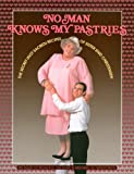 img - for No Man Knows My Pastries: The Secret Not Sacred Recipes of Sister Enid Christensen book / textbook / text book