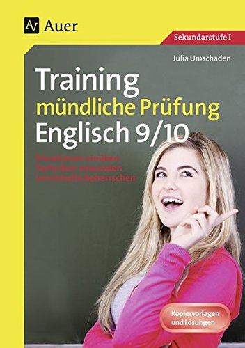 Training mündliche Prüfung Englisch Klasse 9-10: Situationen einüben - Techniken anwenden - Lerninhalte beherrschen (Training mündliche Prüfung/Tests)