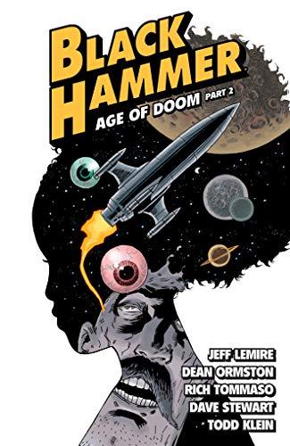 Black Hammer Volume 4: Age of Doom Part Two (Black Medicine Vol 2)