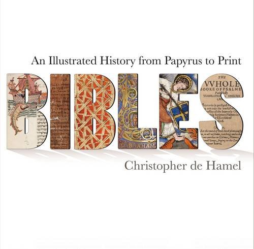 Download Bibles: An Illustrated History from Papyrus to Print ebook