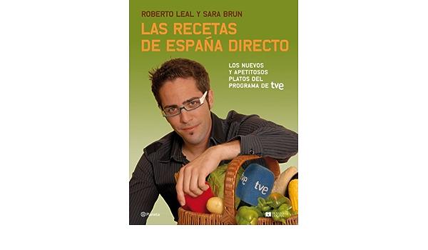 Las recetas de España Directo (Planeta Cocina): Amazon.es: Brun Moreno, Sara, Sociedad Mercantil Estatal Television Española S.A.U, Leal Guillen, Roberto Jose: Libros