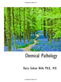 Chemical Pathology, Harry Gideon Wells, 1115669273