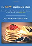 The New Diabetes Diet, Joyce Schneider and Robert Schneider, 1461065895